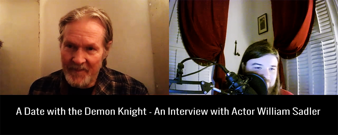 A Date with the Demon Knight – An Interview with Actor William Sadler